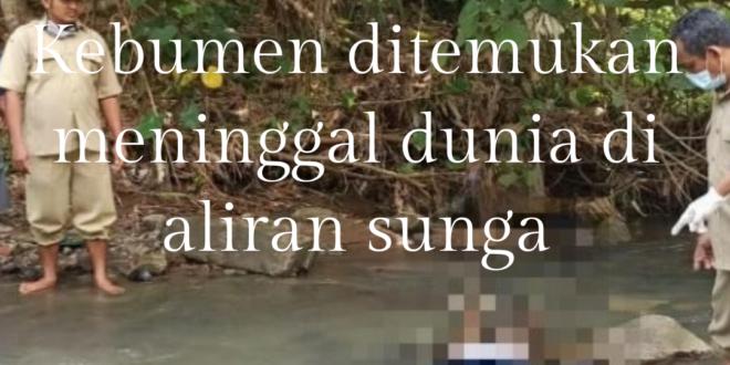 Remaja 16 Tahun Ditemukan Tewas di Sungai Kretek Kebumen