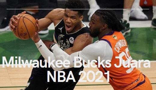 Kalahkan Phoenix Suns 105-98, Milwaukee Bucks Juara NBA 2021