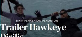 Hawkeye Trailer film Marvel Cinematic Universe (MCU) Dirilis, Tayang 25 Novemver